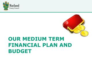 Our medium term financial plan AND BUDGET