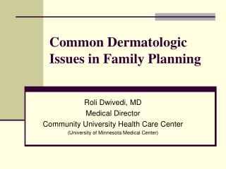Common Dermatologic Issues in Family Planning