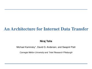 An Architecture for Internet Data Transfer