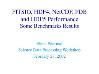 FITSIO, HDF4, NetCDF, PDB and HDF5 Performance Some Benchmarks Results
