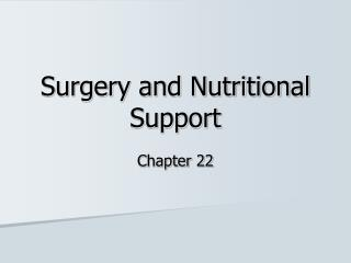 Surgery and Nutritional Support