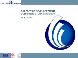 RAPPORT DE DEVELOPPEMENT  CONFLUENCE   CONSTRUCTION 17.12.2010