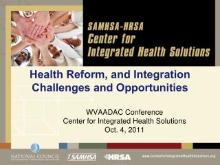 Health Reform, and Integration Challenges and Opportunities