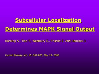 Subcellular Localization  Determines MAPK Signal Output