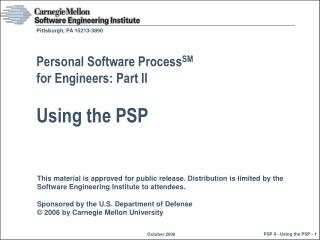 Personal Software Process SM for Engineers: Part II Using the PSP