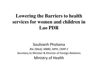 Lowering the  Barriers to  health services for women and  children in Lao PDR
