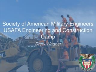 Society of American Military Engineers  USAFA Engineering and Construction Camp