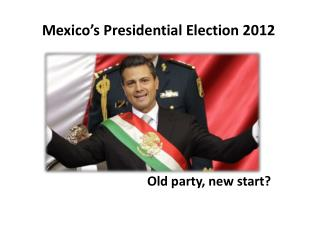 Mexico's Presidential Election 2012