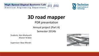3D road mapper PDR presentation Annual project (Part A) Semester 2014b