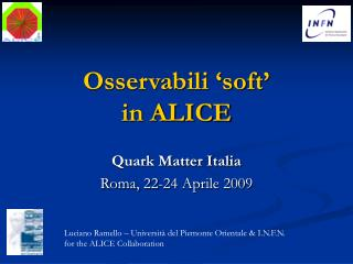 Osservabili 'soft'  in ALICE