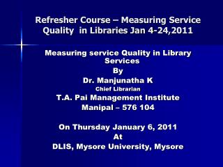 Refresher Course – Measuring Service Quality  in Libraries Jan 4-24,2011