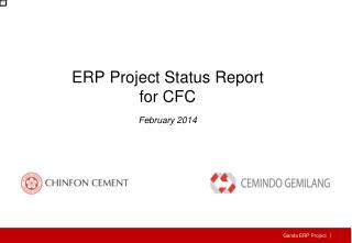 ERP Project  Status Report for CFC February  201 4