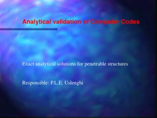 Analytical validation of Computer Codes