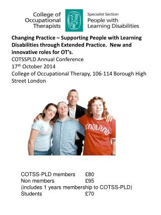 COTSS-PLD members	£80 Non members		£95 (includes 1 years membership to COTSS-PLD) Students			£70