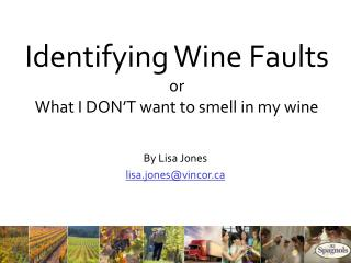 Identifying Wine Faults or What I DON'T want to smell in my wine