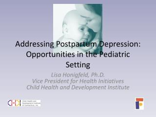 Addressing Postpartum Depression: Opportunities in the Pediatric Setting