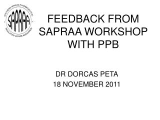FEEDBACK FROM SAPRAA WORKSHOP WITH PPB
