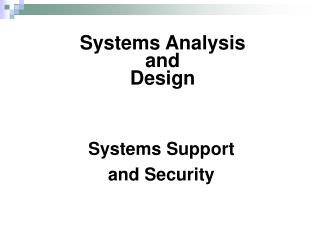 Systems Support  and Security