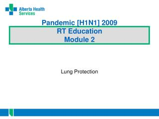Pandemic [H1N1] 2009 RT Education Module 2