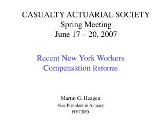 CASUALTY ACTUARIAL SOCIETY Spring Meeting June 17 – 20, 2007