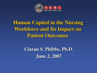 Human Capital in the Nursing Workforce and Its Impact on Patient Outcomes