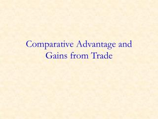 Comparative Advantage and  Gains from Trade