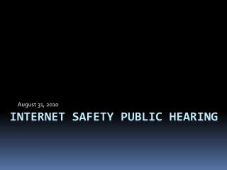 INTERNET SAFETY Public Hearing