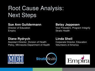 Root Cause Analysis: Next Steps