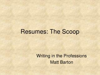 Resumes: The Scoop