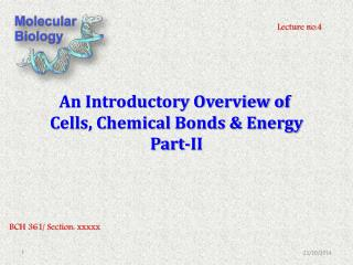 An Introductory Overview of Cells, Chemical Bonds & Energy Part-II