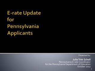E-rate  Update  for Pennsylvania Applicants