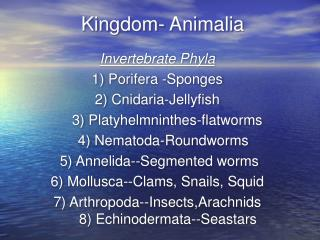 Kingdom- Animalia