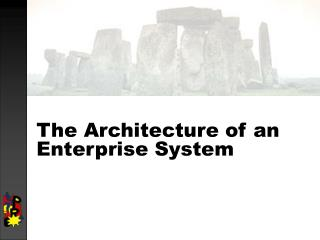 The Architecture of an Enterprise System