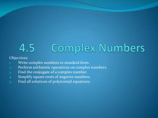 4.5		Complex Numbers