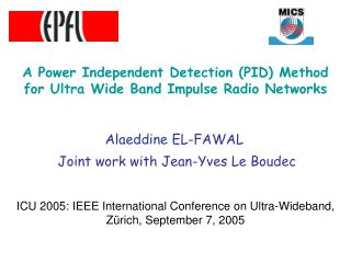 A Power Independent Detection (PID) Method for Ultra Wide Band Impulse Radio Networks