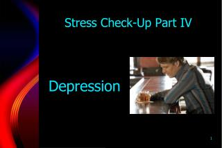 Stress Check-Up Part  IV
