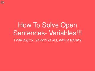 How To Solve Open Sentences- Variables!!!