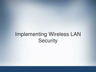 Implementing Wireless LAN Security