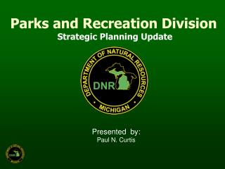 Parks and Recreation Division Strategic Planning Update