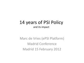 14 years of PSI Policy and its impact