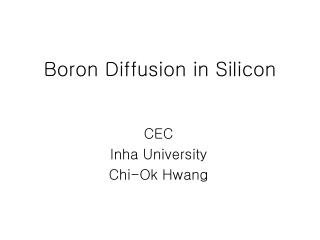 Boron Diffusion in Silicon