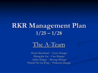 RKR Management Plan 1/25 – 1/28