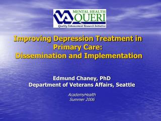 Improving Depression Treatment in Primary Care:  Dissemination and Implementation
