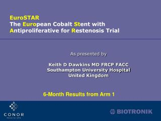 As presented by Keith D Dawkins MD FRCP FACC Southampton University Hospital United Kingdom
