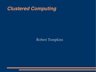 Clustered Computing