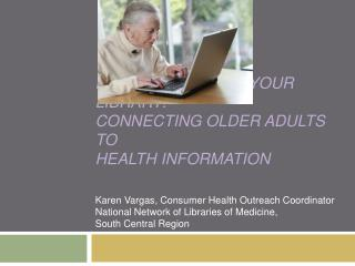 Healthy Aging at Your Library: Connecting Older Adults to  Health Information