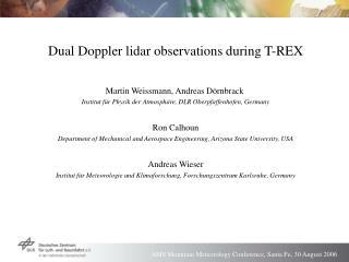 Dual Doppler lidar observations during T-REX Martin Weissmann, Andreas Dörnbrack