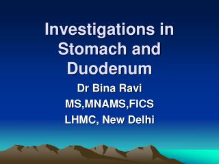 Investigations in Stomach and Duodenum