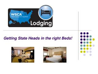 Getting State Heads in the right Beds!