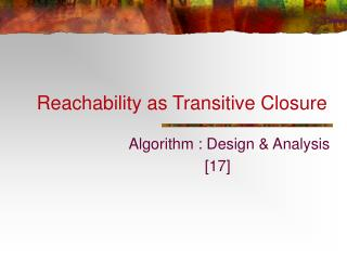 Reachability as Transitive Closure